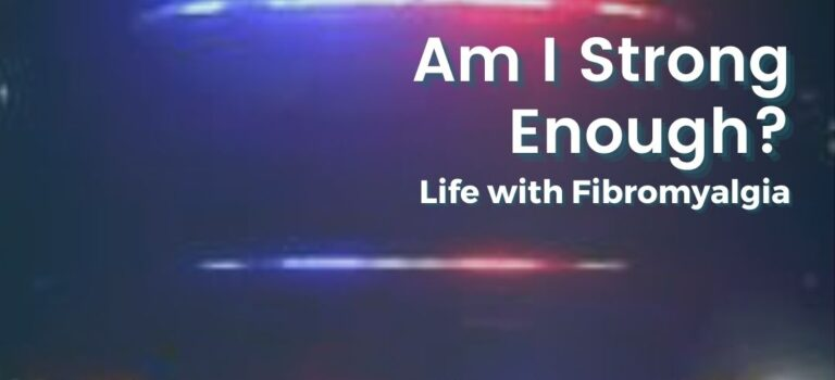 Police care with blue and red shining lights with night background. White font for title: Am I Strong Enough? Life with Fibromyalgia