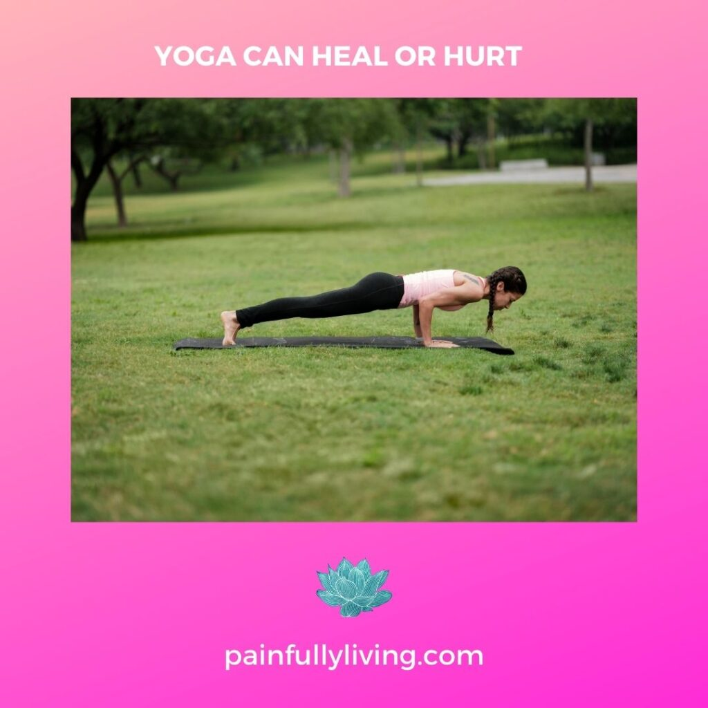 Gradient bright pink background with white text that says YOGA CAN HEAL OR HURT below it is an image of a woman doing a chaturanga on a grass lawn. Below that is a teal water lily with white text that says painfullyliving.com