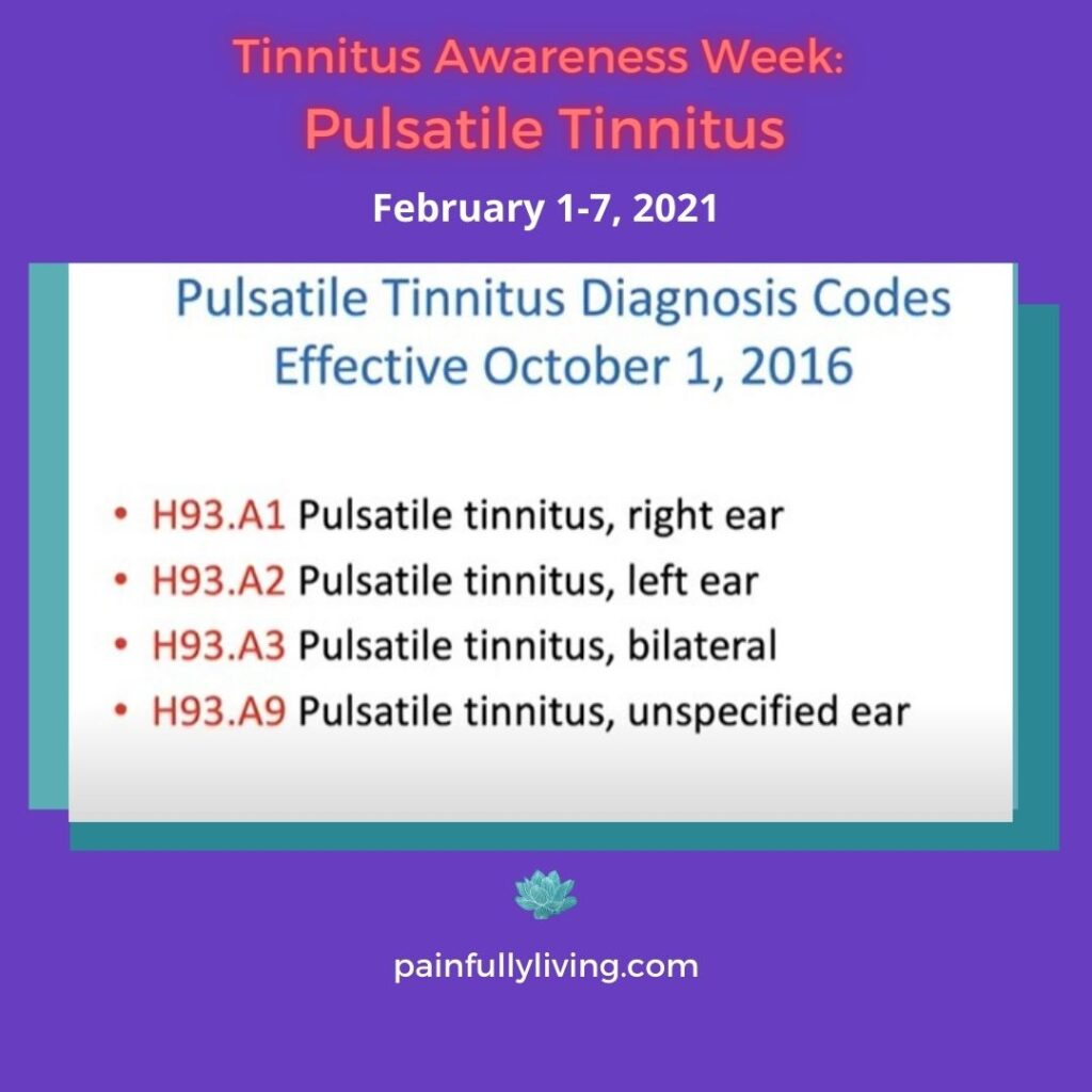 Pulsatile TInnitus Diagnosis Codes are new as of 2016.  Pulsatile Tinnitus is now considered its own diagnosis, not tinnitus.