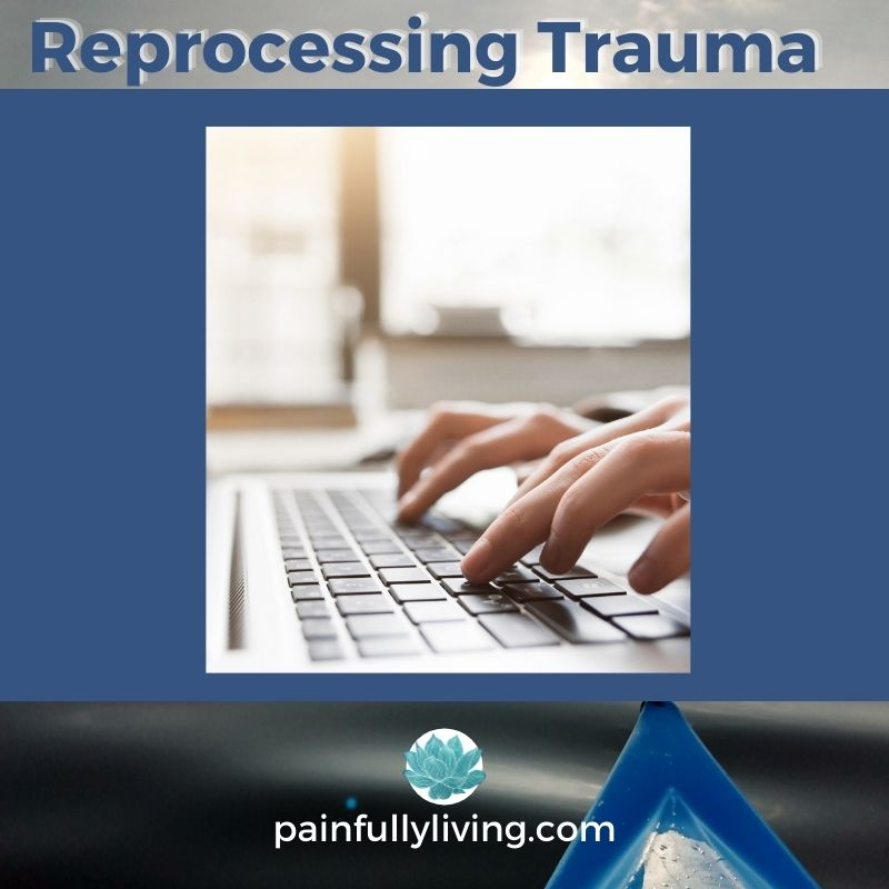 Blue text: Reprocessing Trauma Image of feminine hands typing on a lap-top keyboard to show my healing experience that has allowed me to finally write about EMDR therapy.